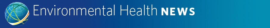 Environmental Health News: Published by Environmental Health Sciences