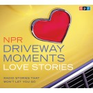 NPR Driveway Moments Love Stories: Radio Stories That Won't Let You Go hosted by Kelly McEvers