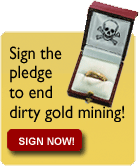 Sign the No Dirty Gold pledge