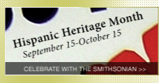 Hispanic Heritage Month. Sept. 15-Oct. 15. Celebrate with the Smithsonian.