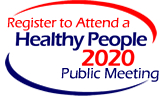 Register to Attend a Healthy People 2020 Public Meeting