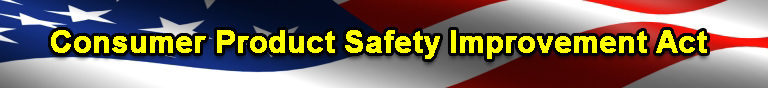 Consumer Product Safety Improvement Act (CPSIA) Banner