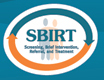 Screening, Brief Intervention, Referral, and Treatment (SBIRT)