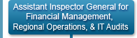 Assistant Inspector General for Financial Management, Regional Operations, and IT Audits