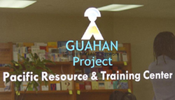 Guahan Project: Pacific Resource and Training Center