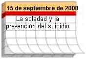 Consejo del día para el 15 de septiembre de 2008. La soledad y la prevención del suicidio