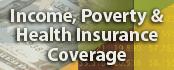 Income, Poverty & Health Insurance Coverage: 2007
