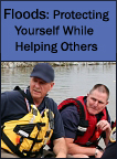 Floods: Protecting Yourself While Helping Others