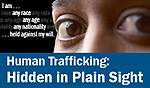 Human Trafficking: Hidden in Plain Sight