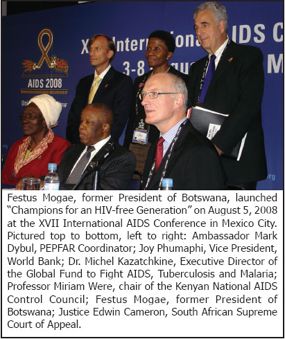 Festus Mogae, former President of Botswana, launched 'Champions for an HIV-free Generation' on August 5, 2008 at the XVII International AIDS Conference in Mexico City. Pictured top to bottom, left to right: Ambassador Mark Dybul, PEPFAR Coordinator; Joy Phumaphi, Vice President, World Bank; Dr. Michel Kazatchkine, Executive Director of the Global Fund to Fight AIDS, Tuberculosis and Malaria; Professor Miriam Were, chair of the Kenyan National AIDS Control Council; Festus Mogae, former President of Botswana; Justice Edwin Cameron, South African Supreme Court of Appeal.
