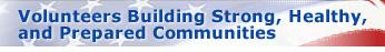 Volunteers Building Strong, Healthy, and Prepared Communities