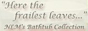 Here the frailest leaves . . . NLM's Bathtub Collection