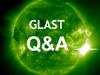 GLAST Q & A