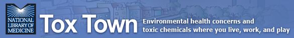 Tox Town logo: Environmental health concerns ...