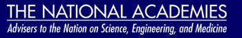 The National Academies: Advisers to the Nation on Science, Engineering, and Medicine
