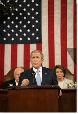 """President George W. Bush delivers his State of the Union Address Tuesday, Jan. 23, 2007, at the U.S. Capitol. """"For all of us in this room, there is no higher responsibility than to protect the people of this country from danger,"""" said President George W. Bush. """"Five years have come and gone since we saw the scenes and felt the sorrow that the terrorists can cause. We've had time to take stock of our situation. We've added many critical protections to guard the homeland. We know with certainty that the horrors of that September morning were just a glimpse of what the terrorists intend for us -- unless we stop them.""""  White House photo by Eric Draper"""