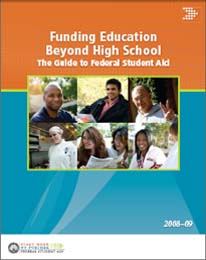 Funding Education Beyond High School: A Guide to Federal Student Aid 2008-09