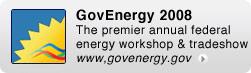 GovEnergy 2008: The premier annual federal energy workshop & tradeshow - www.govenergy.gov