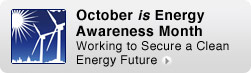 October is Energy Awareness Month: Working to Secure a Clean Energy Future