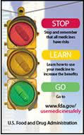 Stop -- Learn -- Go -- to www.fda.gov/usemedicinesafely