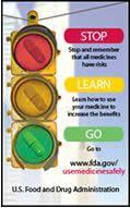 Stop -- Learn -- Go -- to www.fda.gov/usemedicinesafely