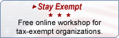 Stay Exempt. Free online workshop for tax-exempt organizations.