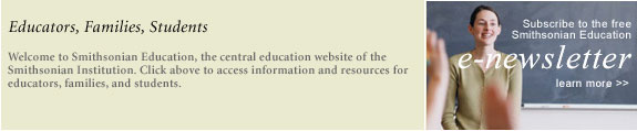 Smithsonian Education E-newsletter: Subscribe now for the latest updates.