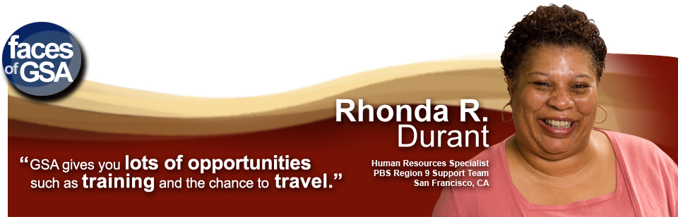 """Rhonda R. Durant, Human Resources Specialist, PBS Region 9 Support Team, San Francisco, California says, """"GSA gives you lots of opportunities such as training and the chance to travel."""""""