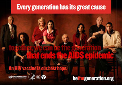 Every generation has its great cause--together we can be the generation that ends the AIDS epidemic.