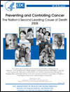 Preventing and Controlling Cancer: The Nation's Second Leading Cause of Death
