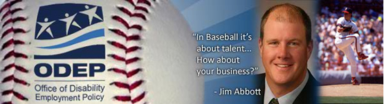 Images of baseball and Jim Abbott along with quote: In baseball it's about talent...How about your business?