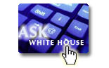 Ask the White House