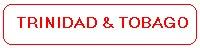 For information, please visit Trinidad & Tobago's articles