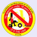 www.youthrules.dol.gov No Operators under 18 years of Age. IT'S THE LAW. Uso prohibito a operadores menores de 18 años de edad