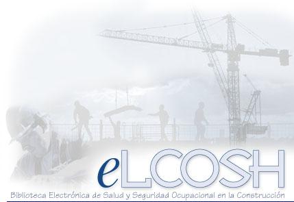 eLCOSH - Biblioteca electrónica de Salud Seguridad Ocupacional en la Construcción