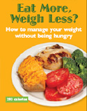 Eat More, Weigh Less?