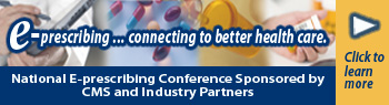 E-prescribing Conference Sponsored by CMS and Industry Partner, Click here to learn more