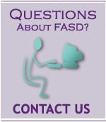Select here for a toll-free phone number or e-mail address that you can use to submit a question to an Information Specialist at the FASD Center for Excellence.