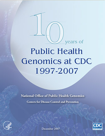 Book cover for 10 Years of Public Health Genomics at CDC 1997-2007