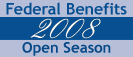 Link to 2008 Federal Benefits Open Season