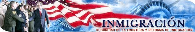 Seguridad de la Frontera y Reforma de Inmigración
