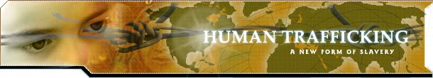 Banner: Human Trafficking - A New Form of Slavery