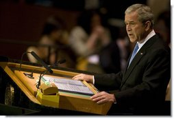"""President George W. Bush speaks before the 62nd session of the United Nations General Assembly Tuesday, Sept. 25, 2007, in New York City. Said the President, """"With the commitment and courage of this chamber, we can build a world where people are free to speak, assemble, and worship as they wish; a world where children in every nation grow up healthy, get a decent education, and look to the future with hope; a world where opportunity crosses every border. It is the promise that established this body. And with our determination, it can be the future of our world."""" White House photo by Eric Draper"""