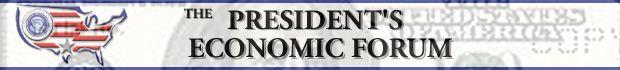 The President's Economic Forum