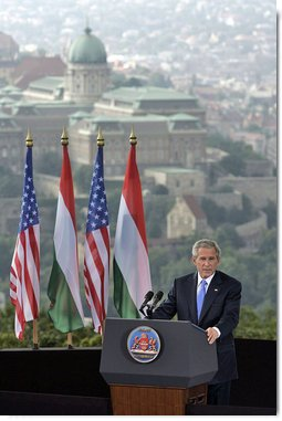 """President George W. Bush speaks from Gellert Hill in Budapest, Hungary, Thursday, June 22, 2006. """"Fifty years ago, you could watch history being written from this hill. In 1956, the Hungarian people suffered under a communist dictatorship and domination by a foreign power,"""" said President Bush. """"That fall, the Hungarian people had decided they had had enough and demanded change."""" White House photo by Paul Morse"""