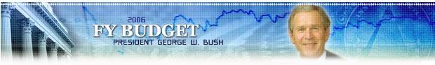 President Bush's FY 2006 Budget