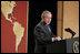 El Presidente George W. Bush pronuncia un discurso sobre la política con respecto al Hemisferio Occidental el lunes, 5 de marzo de 2007 ante la Cámara de Comercio Hispana de los Estados Unidos, en Washington, D.C. El Presidente Bush viajará a América Latina esta semana. Foto por Paul Morse de la Casa Blanca