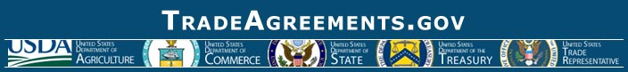 U.S. Trade Agreements web site banner - A joint effort between the Departments of Agriculture, Commerce, State, Treasury and the Office of the United States Trade Representative.