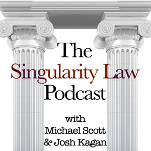 The Singularity Law Podcast Episode 5: Here Come The Robots