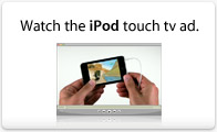 Watch the iPod touch tv ad.